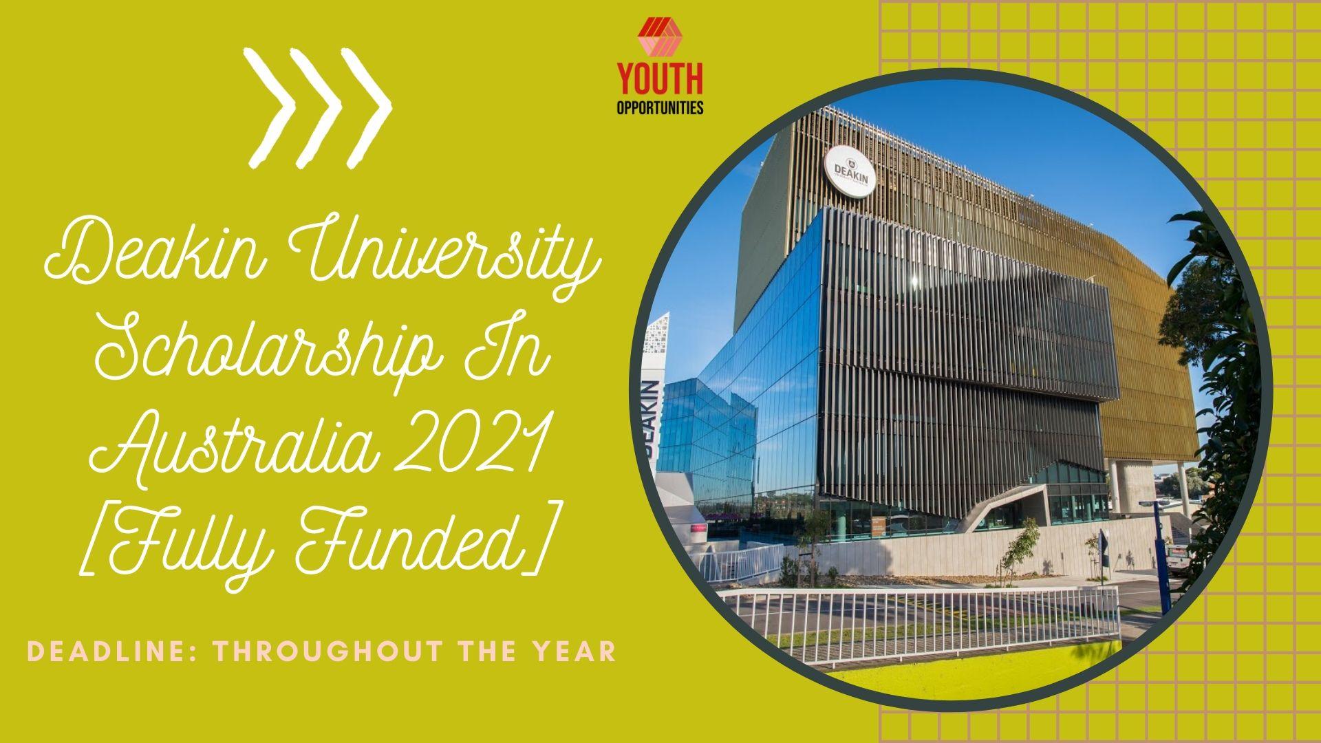 Deakin University Scholarship In Australia 2021 [Fully ...
